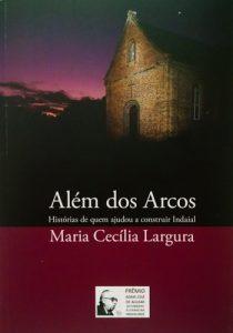 Além dos Arcos - Maria Cecília Largura