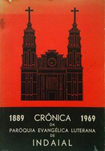 Crônica da Paróquia Evangélica Luterana de Indaial - 1889 a 1969